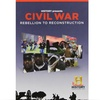 Civil War: Rebellion to Reconstruction
