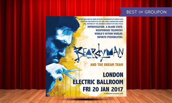 BEARDYMAN AND THE DREAM TEAM/ London/ Friday 20th January 2017 - Electric Ballroom: Beardyman and The Dream Team, One General Admission Ticket, Friday 20 January 2017 (Up to 14% Off)