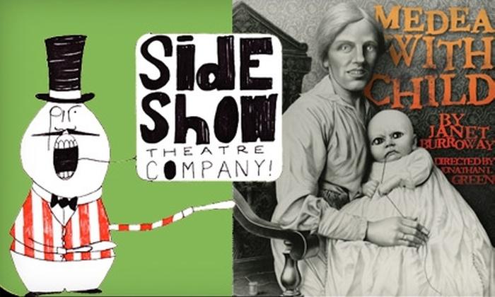 "Sideshow Theatre Company - Irving Park: $5 for One Ticket to Sideshow Theatre Company's Performance of ""Medea With Child"" at La Costa Theatre ($15 Value)"