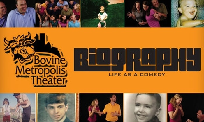 "Bovine Metropolis Theater - Central Business District: $16 for Two Tickets to ""Biography—Life as a Comedy"" at Bovine Metropolis Theater ($32 Value)"