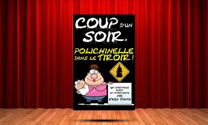 """la boite à rire Lille - La boite a rire: 2 places pour """"Coup d'un soir, polichinelle dans le tiroir !"""", date au choix à 25 € à La Boîte à Rire - Lille"""
