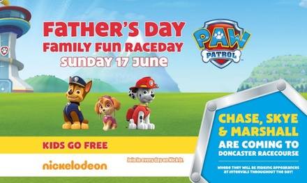 Father's Day Family Fun Raceday with PAW Patrol, 17 June, Doncaster Racecourse (Up to 42% Off)