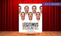 1 place pour le one-man show ''Legitimus Incognitus'' le vendredi 3 mars 2017 à 20h30 à 24 € à la Salle Désiré Valette