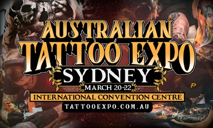 Australian Tattoo Expo: Single Ticket .99, 2022 March 2020, ICC Sydney Don't Pay $36.82*