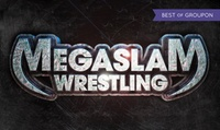Megaslam American Wrestling: One (1) or Four (4) Tickets, 20 January–3 February, Three Locations