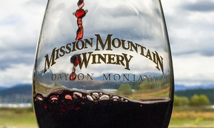 Mission Mountain Winery: Wine Tasting and Glass of Wine for Two or Four at Mission Mountain Winery (Up to 45% Off)