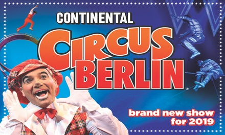 Continental Circus Berlin, 9–28 April at Three Locations