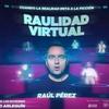 """Entrada a la obra """"Raulidad Virtual"""""""
