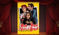 """2 places pour """"Le bon la bru et la vieille bique"""" du 2 au 25 mars 2017, du jeudi au vendredi à 21h30 à 20 €"""
