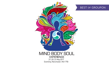 Mind Body Soul Experience, One, Two or ThreeDay Adult Tickets, 19 21 May 2017