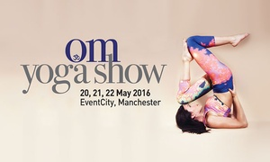 The OM Yoga Show: The OM Yoga Show Manchester: Two Tickets for One, Two or Three Days, EventCity, 20 - 22 May (Up to 53% Off)