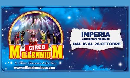 Circo Millennium, Imperia, Loano, Bordighera a 7€euro