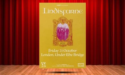 Lindisfarne, Standard Ticket, 21 October, Under the Bridge, London (Up to 45% Off)