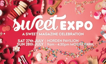 Sweet Expo Sydney at Hordern Pavillion, Moore Park: Tickets , 2728 July Up to $90 Value
