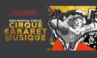"""1 Place pour le """"Cirque Cabaret musique"""" du Kiev Musical Circus en Golden Seat ou CAT 1, 2, 3 ou 4 dès 20€"""
