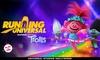 Running Universal featuring DreamWorks Animation's Trolls 1K, 5K & 10K