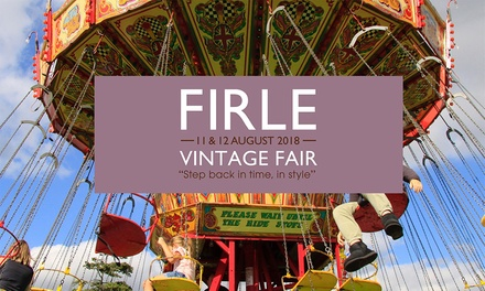Firle Vintage Fair, Child or Adult Ticket, 11 12 August, Firle Place, Lewes