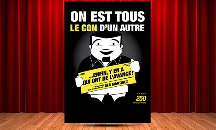 """La Boîte à Rire - Lille - La boite a rire: 2 places pour """"On est tous le con d'un autre, enfin y en a qui ont de l'avance"""", date au choix à 25 € à La Boîte à Rire"""