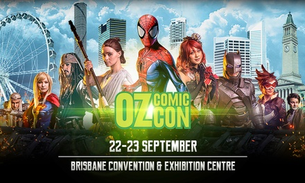 Oz ComicCon Brisbane: OneDay Child $17.50 or General Admission Ticket $27.50, 22 23 Sep Up to $42.50 Value*