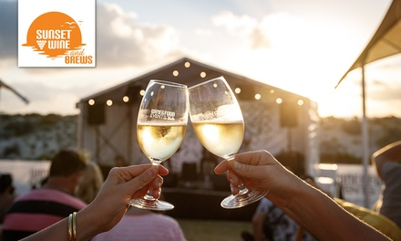 THIS WEEKEND: Sunset Wine & Brews: GA $25 or VIP Beachside Ticket $110, 7 or 9 February 2020, Jubilee Park, Perth