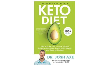 Keto Diet: Your 30-Day Plan to Lose Weight by Josh Axe