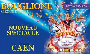 Cirque d'hiver Bouglione: 1 place enfant ou adulte, catégories au choix à l'une des représentations du Cirque d'hiver Bouglione dès 10 € à Caen