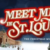 """""""Meet Me in St. Louis"""" – Up to 43% Off Musical"""