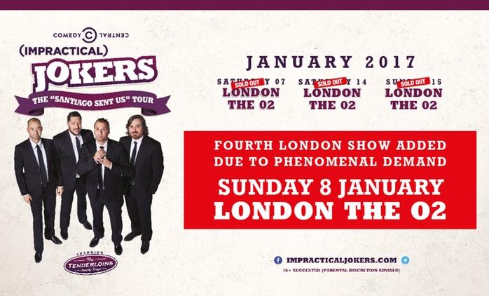 Impractical Jokers: Santiago Sent Us Tour, Sunday 8 January 2017, The O2, London