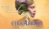 1 place en catégorie 2 ou 1 pour Cirkafrika 3 par le cirque Phénix à Paris dates au choix dès 24 €