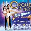 Le Grand Cirque de Noël sur glace à Amiens