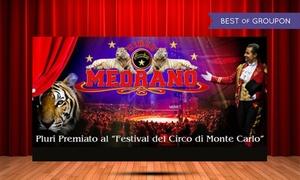 Circo Medrano: Circo Medrano, dal 31 marzo al 2 aprile all'Ex Foro Boario a Castelfranco Veneto (sconto fino a 45%)