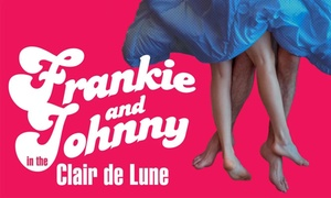 Northern Stage: Frankie and Johnny in the Clair de Lune, 21 - 26 May, Northern Stage (Up to 50% Off)