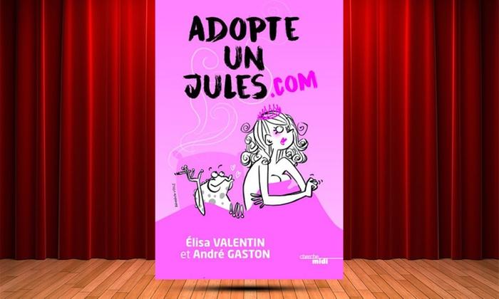 2 places pour ''Adopte un Jules . com'', dates au choix, avec 2 cocktails, à 32 € au Théâtre Le Victoire