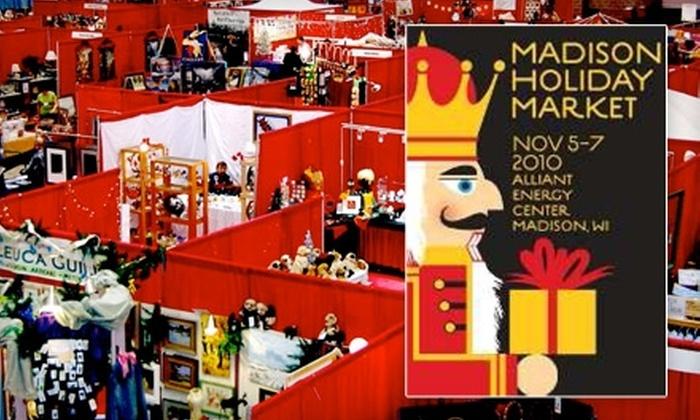 Madison Holiday Market - Madison: $3 for One Ticket to the Madison Holiday Market ($7 Value)