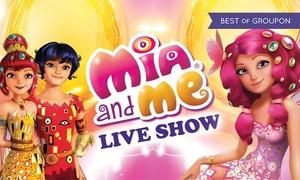 Mia and Me live show al teatro Nazionale CheBanca di Milano: Mia and Me Live Show - 28 maggio al Teatro Nazionale CheBanca di Milano (sconto fino a 51%)
