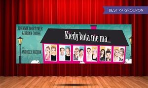 """Impresariat Adria: 85 zł: bilet na komedię """"Kiedy kota nie ma..."""" w Kinoteatrze Adria w Bydgoszczy (zamiast 95 zł)"""