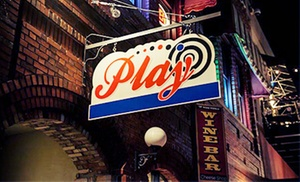 Play: $15 for $30 Worth of Drinks at Play