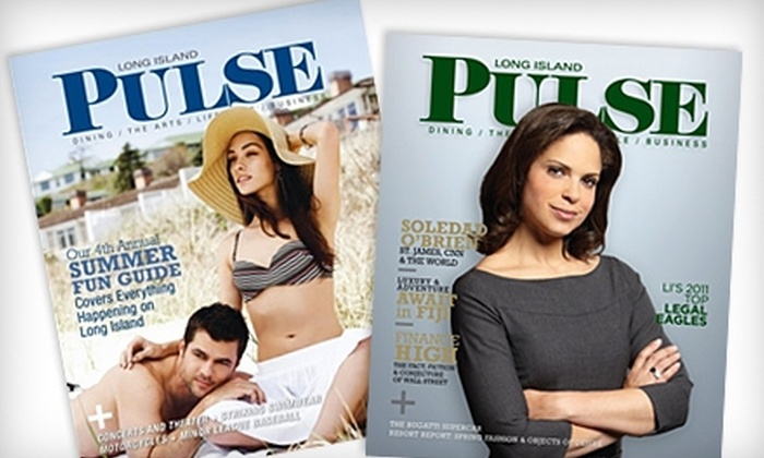 """Long Island Pulse"" Magazine: $9 for a 12-Issue Subscription to ""Long Island Pulse"" Magazine ($18 value)"