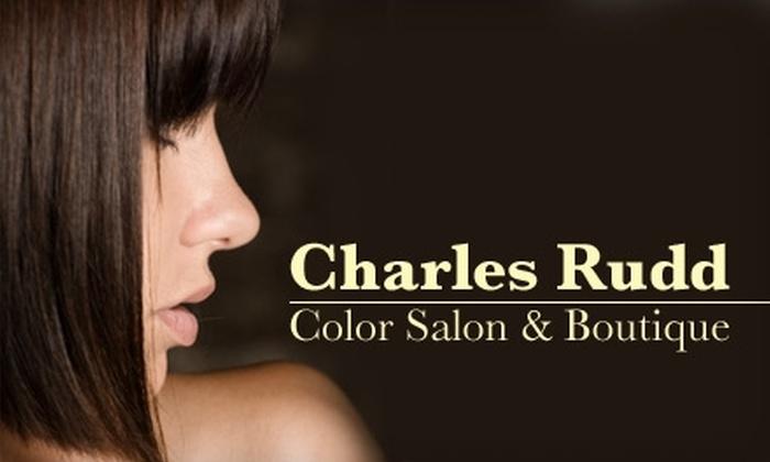 Charles Rudd Color Salon - Highland Park: $30 for $60 Worth of Services at Charles Rudd Color Salon