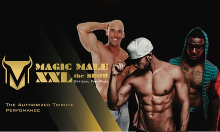 Magic Male XXL The Show on Saturday, May 19, at 9 p.m.