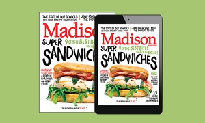 "Madison Magazine: 12-Month Print, Digital, or Both Subscriptions to ""Madison Magazine"" (Up to 60% Off)"