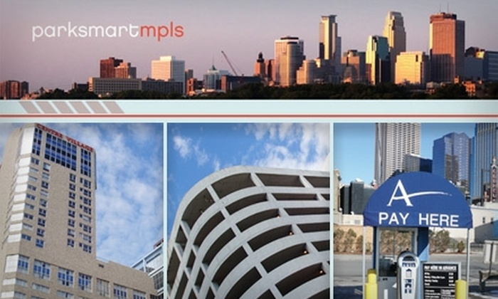 ParkSmartMPLS - Multiple Locations: $50 for One Month of Parking at ParkSmartMPLS (Up to a $199 Value) or $75 for a Multi-Pass. Choose One of Eight Options.