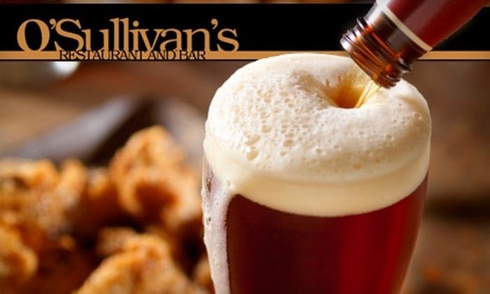 O'Sullivan's Restaurant & Bar - Windsor Park: $10 for $20 Worth of Pub Fare and Drinks at O'Sullivan's Restaurant & Bar
