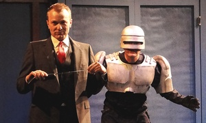 """Robocop! The Musical"": ""Robocop! The Musical"" (February 19–March 6)"