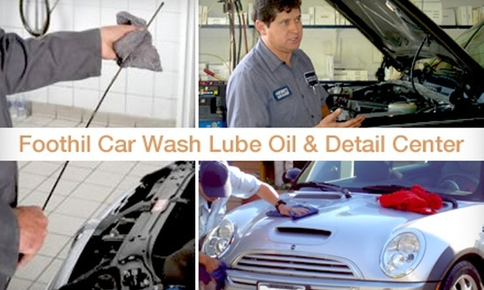 Foothill Car Wash, Lube, Oil & Detail Center - La Canada Flintridge: $20 for an Oil Change, 19-Point Inspection, and Full-Service Car Wash at Foothill Car Wash, Lube, Oil & Detail Center ($41.09 Value)