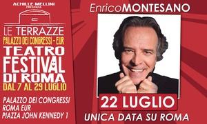 Le Terrazze Teatro Festival: Enrico Montesano, 22 luglio al Palazzo dei Congressi di Roma (sconto fino a 24%)