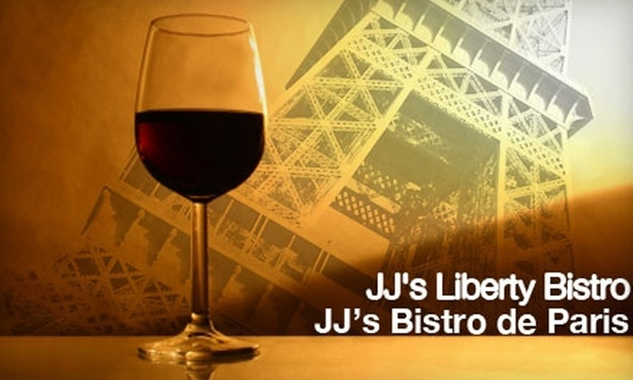 JJ's Liberty Bistro - Multiple Locations: $20 for $40 Worth of French Cuisine and Drinks at JJ's Liberty Bistro or JJ's Bistro de Paris