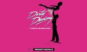 """Dirty Dancing Palencia: Entrada al espectáculo """"Dirty Dancing"""" del 21 al 25 de marzo por 31,5 € en Teatro Ortega"""