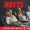 HOYTS: LAST DAY - Save Up to 61%