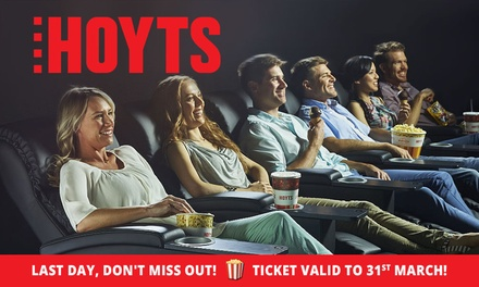 LAST DAY   HOYTS Cinema Tickets   Child ($7.50), Adult ($9.99) or LUX ($24.99), Choose from 38 Cinemas!
